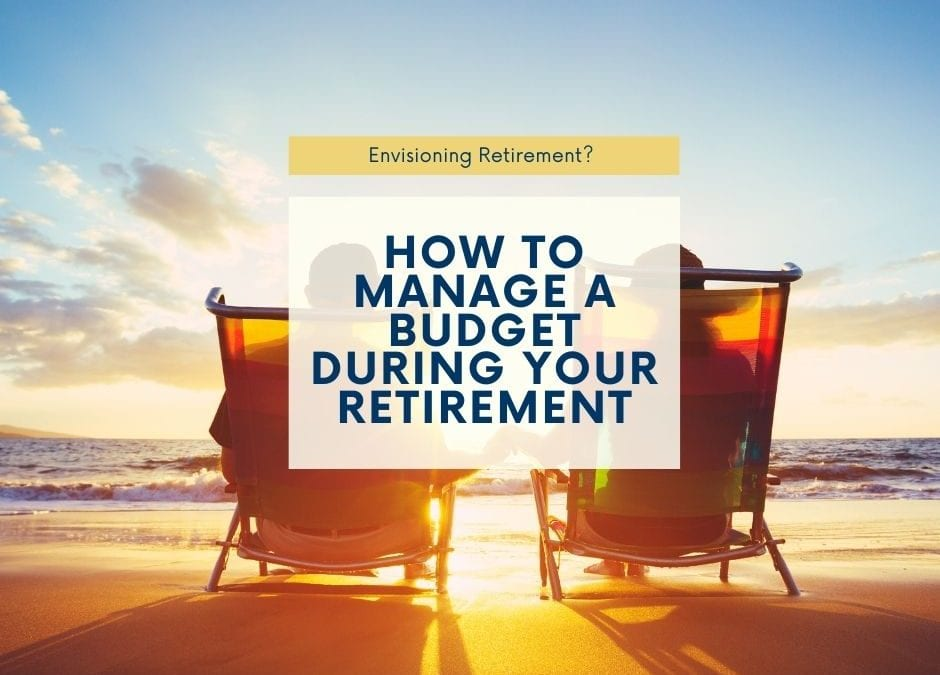 Managing a Budget During your retirement
