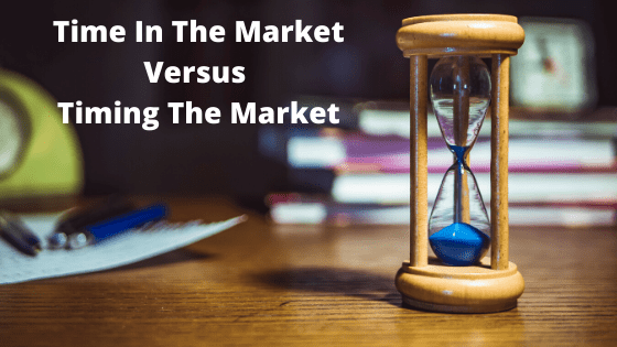 Time In The Market Versus Timing The Market