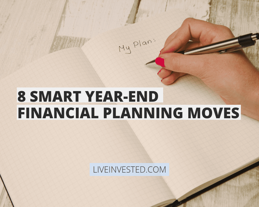 8 smart year end financial planning moves