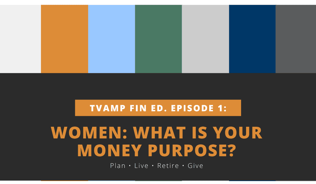 Women: What is Your Money Purpose? Ep. 1 (Video)