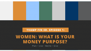 Women: What is your money purpose tvamp fin ed episode 1