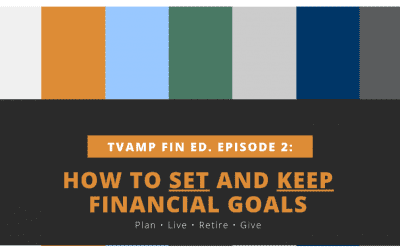 How to Set and Keep Financial Goals Ep. 2 (Video)