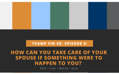 How Can You Take Care of Your Spouse Just in Case Something Should Happen to You? Ep. 5 (Video)