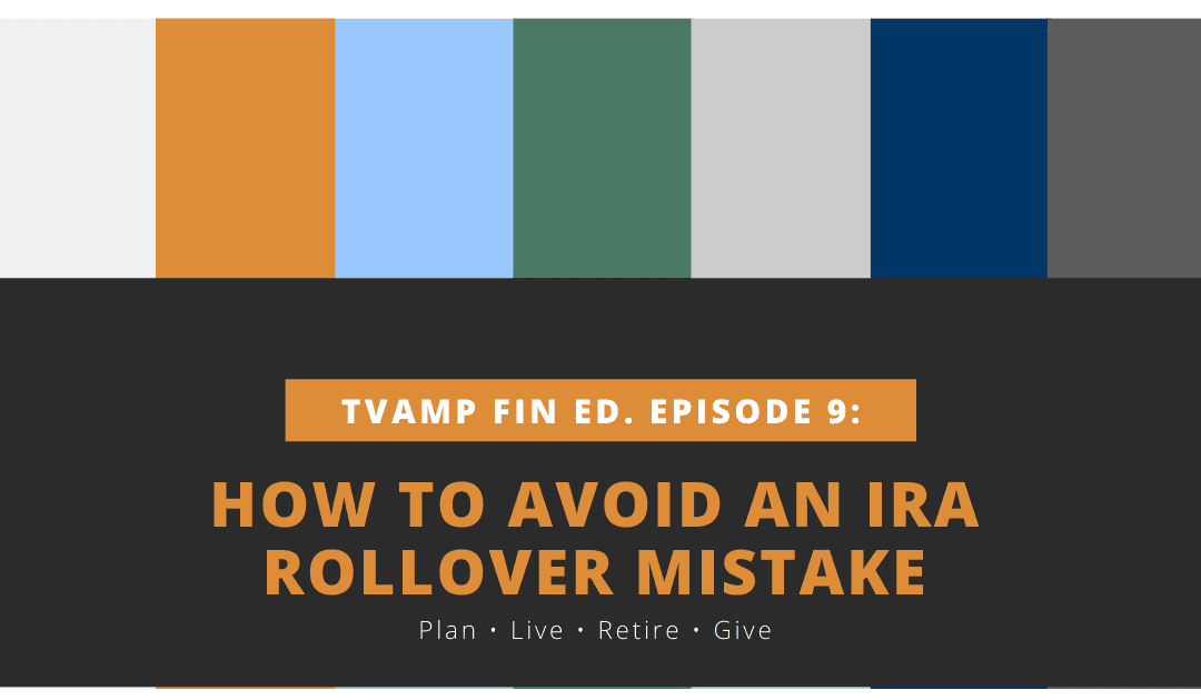 How to Avoid an IRA Rollover Mistake tvamp financial education Ep. 9 (Video)