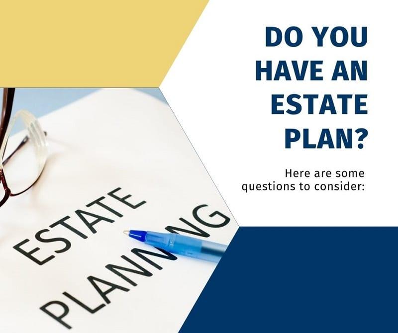 Do You Have An Estate Plan?