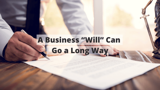 "A Business ""Will"" can Go a Long Way"