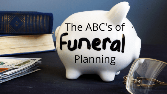 ABC's of Funeral Planning