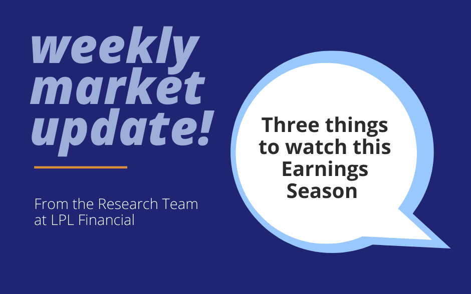 Weekly Market Commentary: Three Things to Watch This Earnings Season