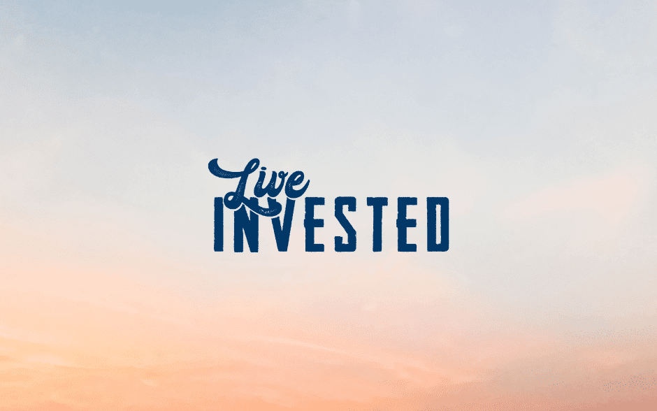 Your Journey to Living Invested